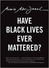 Mumia Abu-Jamal Have Black Lives Ever Mattered?  Paperback