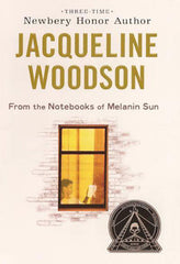 Jacqueline Woodson - From the Notebooks of Melanin Sun