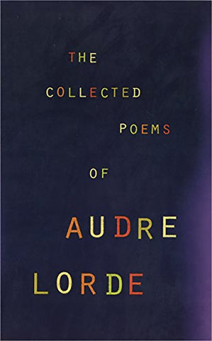 Audre Lorde - The Collected Poems of Audre Lorde