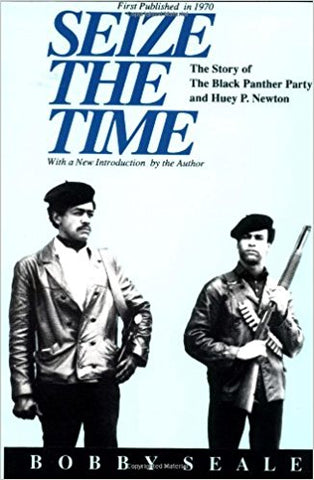 Bobby Seale Seize the Time: The Story of the Black Panther Party and Huey P. Newton Paperback