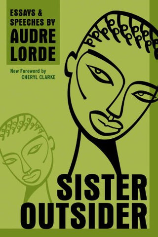 Audre Lorde - Sister Outsider: Essays and Speeches (Crossing Press Feminist Series)