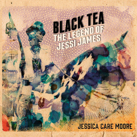 Jessica Care Moore - Black Tea: The Legend Of Jessi James (CD)