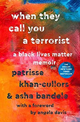 Patrisse Khan-Cullers & Asha Bandele When They Call You a Terrorist: A Black Lives Matter Memoir (Paperback)