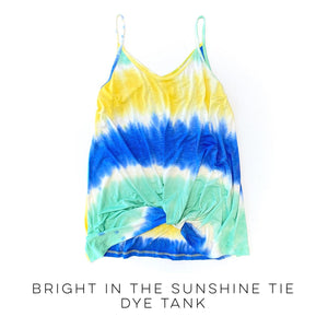 Bright in the Sunshine Tie Dye Tank