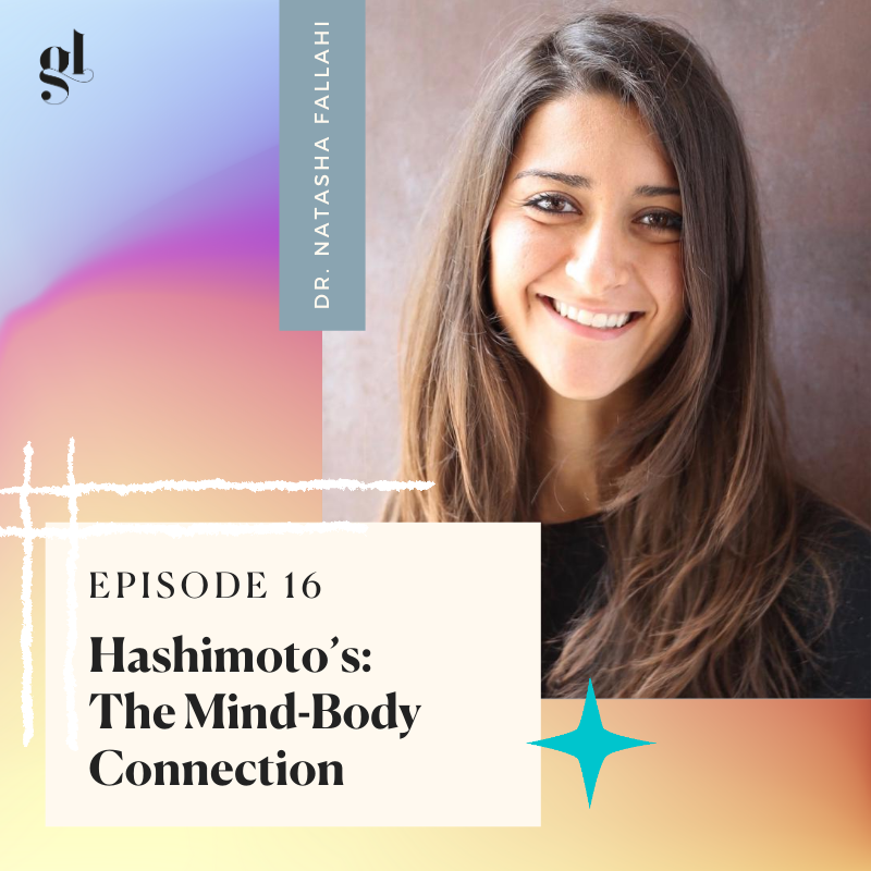 The Mind-Body Approach to Treating Hashimoto's | Dr. Natasha Fallahi