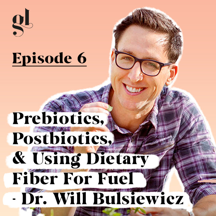 Prebiotics, Postbiotics, & Using Dietary Fiber For Fuel | The Gut Health MD (Dr. Will Bulsiewicz)