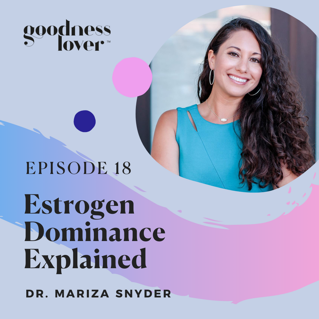Estrogen Dominance: Symptoms, Tests, and Treatment | Dr. Mariza Snyder