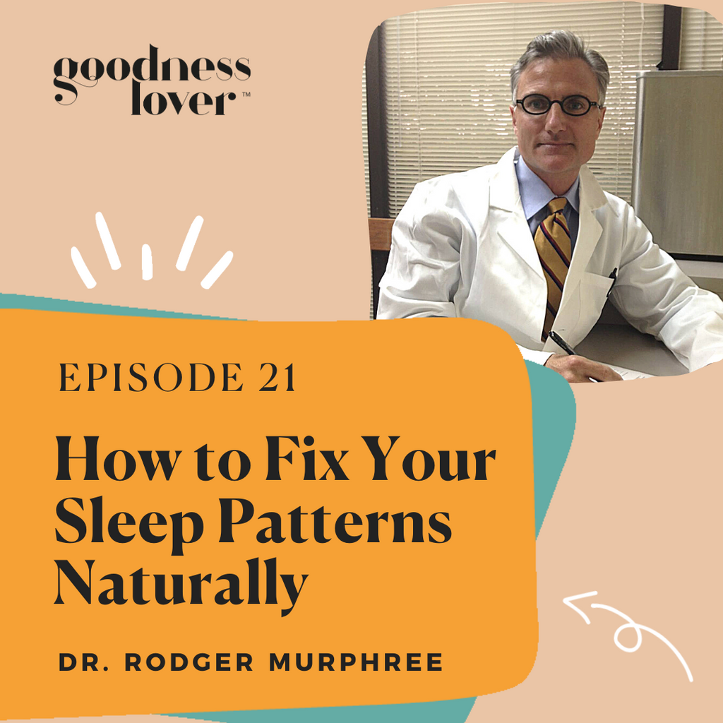 Fixing Sleep Patterns Naturally | Dr. Rodger Murphree