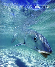 Load image into Gallery viewer, Fly Fishing for Bonefish by Dick Brown