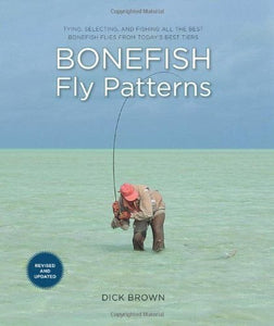 Bonefish Fly patterns 2nd Ed. by Dick Brown