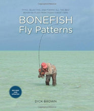 Load image into Gallery viewer, Bonefish Fly patterns 2nd Ed. by Dick Brown