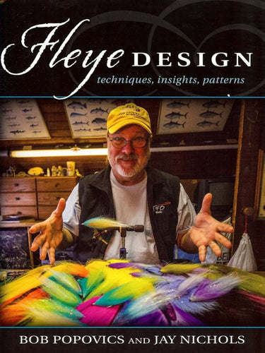 Fleye Design, Techniques, and Insights by Bob Popoviks