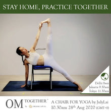 Load image into Gallery viewer, [Zoom]  A CHAIR FOR YOGA by JulyLai (60 min) at 10.30am Fri on 28 Aug 2020 -completed