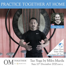 Load image into Gallery viewer, [Zoom] Tao Yoga by Miles Maeda (75 min) at 9am Fri on 11 Dec 2020 -completed