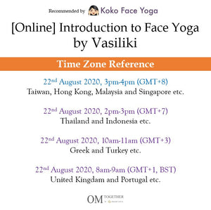 [Zoom] Introduction to FACE YOGA by Vasiliki (60 min) at 3pm on 22 Aug 2020 -completed