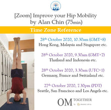 Load image into Gallery viewer, [Zoom] IMPROVE YOUR HIP MOBILITY by Alan Chin (75 min) at 10.30am Wed on 28 Oct 2020 (GMT+8)