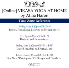 Load image into Gallery viewer, [Online] VIKASA YOGA AT HOME by Atilia Haron (45 min) at 8pm Fri on 10 July 2020 -completed