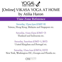 Load image into Gallery viewer, [Online] VIKASA YOGA AT HOME by Atilia Haron (60 min) at 12pm on 13 June 2020 -completed