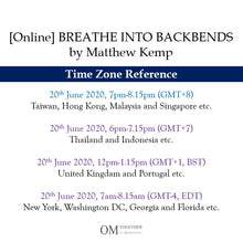 Load image into Gallery viewer, [Online] BREATHE INTO BACKBENDS by Matthew Kemp (75 min) at 7pm on 20 June 2020 -completed