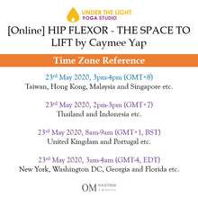 Load image into Gallery viewer, [Online] HIP FLEXOR - THE SPACE TO LIFT by Caymee (60 min) at 3pm on 23 May 2020 -completed