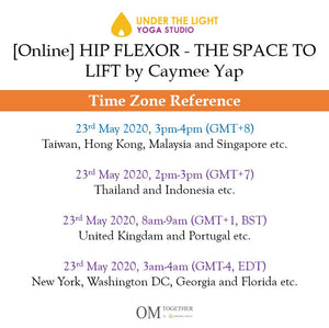 [Online] HIP FLEXOR - THE SPACE TO LIFT by Caymee (60 min) at 3pm on 23 May 2020 -completed