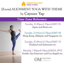 Load image into Gallery viewer, [Zoom] ALIGNMENT YOGA WITH THEME by Caymee (50 min) at 11.45am Tue on 3 Nov 2020 - completed