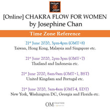 Load image into Gallery viewer, [Online] CHAKRA FLOW FOR WOMEN by Josephine Chan (60 min) at 3pm on 21 June 2020 -completed