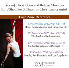 Load image into Gallery viewer, [Zoom] Chest Open and Release Shoulder Pain/Shoulder Stiffness by Chris Lam (75min) at 9am Tue on 10 Nov 2020 -completed