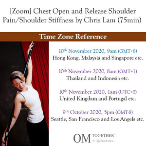 [Zoom] Chest Open and Release Shoulder Pain/Shoulder Stiffness by Chris Lam (75min) at 9am Tue on 10 Nov 2020 -completed