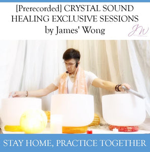 [Prerecorded] CRYSTAL SOUND HEALING EXCLUSIVE SESSIONS by James Wong (3 videos)
