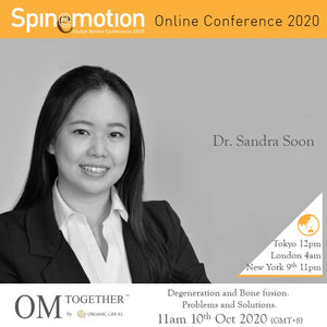 [Free talk] Degeneration and Bone fusion. Problems and Solutions. by Dr. Sandra Soon (90 min) at 11am Sat on 10 Oct 2020 -completed