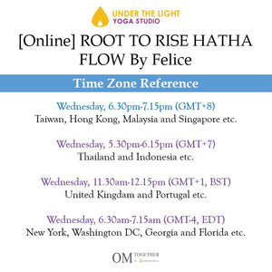 [Online] ROOT TO RISE HATHA FLOW by Felice (45 min) at 6.30pm Wed on 22 July 2020 -completed