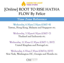 Load image into Gallery viewer, [Online] ROOT TO RISE HATHA FLOW by Felice (60 min) at 6.30pm on 1 July 2020 -completed
