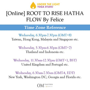 [Online] ROOT TO RISE HATHA FLOW by Felice (60 min) at 6.30pm on 1 July 2020 -completed