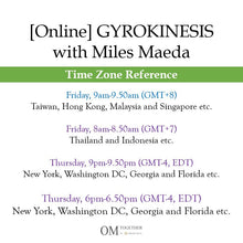 Load image into Gallery viewer, [Zoom] GYROKINESIS® with Miles Maeda (50 min) at 9am Fri on 14 Aug 2020 -completed