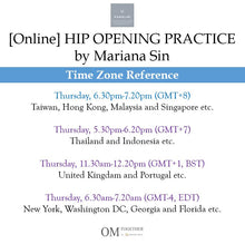Load image into Gallery viewer, [Online] HIP OPENING PRACTICE by Mariana Sin (50 min) at 6.30pm Thu on 6 Aug 2020 -completed