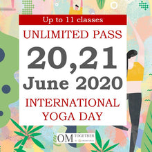 Load image into Gallery viewer, INTERNATIONAL YOGA DAY UNLIMITED PASS (20-21 June 2020) - up to 11 classes -