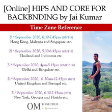 Load image into Gallery viewer, [Zoom] HIPS AND CORE FOR BACKBENDING by Jai Kumar (75 min) at 6.30pm Mon on 21 Sep 2020 -completed
