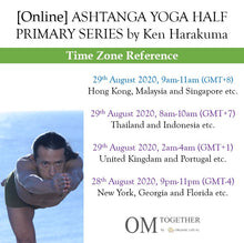 Load image into Gallery viewer, [Online] ASHTANGA YOGA HALF PRIMARY SERIES by Ken Harakuma (120 min) at 9am Sat on 29 Aug 2020 (GMT+8)