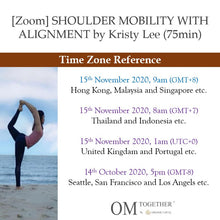 Load image into Gallery viewer, [Zoom] SHOULDER MOBILITY WITH ALIGNMENT by Kristy Lee (75min) at 9am Sun on 15 Nov 2020 -completed