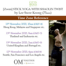 Load image into Gallery viewer, [Zoom] STICK YOGA WITH SHAOLIN TWIST by Lee Swee Keong (75 min) at 10am Fri on 13 Nov 2020 -completed