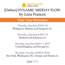 Load image into Gallery viewer, [Zoom] DYNAMIC MIDDAY FLOW by Lora Frances (60 min) at 3pm Thu on 8 Oct 2020 - completed