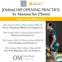 Load image into Gallery viewer, [Zoom] HIP OPENING PRACTICE by Mariana Sin (75 min) at 6.30pm Thu on 29 Oct 2020 (GMT+8)