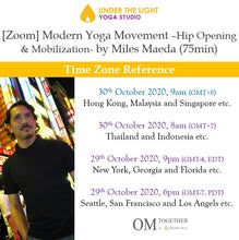 Load image into Gallery viewer, [Zoom] MODERN YOGA MOVEMENT -Hip Opening & Mobilization- with Miles Maeda (75 min) at 9am Fri on 30 Oct 2020 (GMT+8)