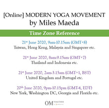 Load image into Gallery viewer, [Online] MODERN YOGA MOVEMENT by Miles Maeda (75 min) at 9am on 21 June 2020 -completed