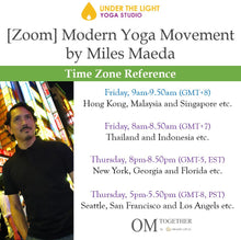 Load image into Gallery viewer, [Zoom] Modern Yoga Movement with Miles Maeda (50 min) at 9am Fri on 11 Dec 2020 - completed