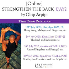 Load image into Gallery viewer, [Online] STRENGTHEN THE BACK_Day 2 by Olop Arpipi (120 min) at 11am Fri on 24 July 2020 -completed