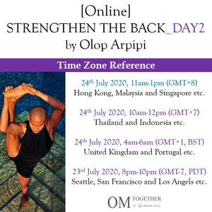 [Online] STRENGTHEN THE BACK_Day 2 by Olop Arpipi (120 min) at 11am Fri on 24 July 2020 -completed