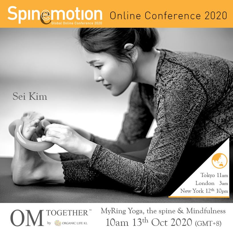 [Free talk] MyRing Yoga, the spine & Mindfulness by Sei Kim (90 min) at 10am Tue on 13 Oct 2020 -completed