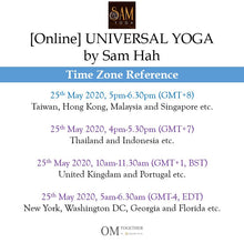 Load image into Gallery viewer, [Online] UNIVERSAL YOGA by Sam (90 min) at 5pm on 25 May 2020 (GMT+8)